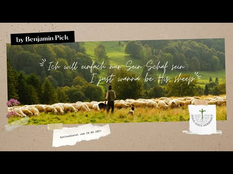 Benjamin Pick: Ich will einfach nur Sein Schaf sein (I just wanna be His sheep) 🐑